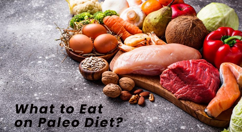 What to Eat on Paleo Diet?