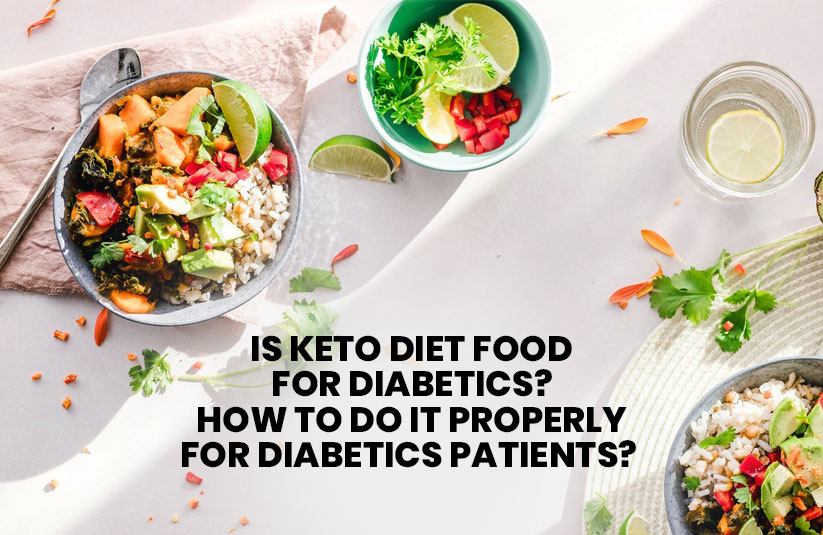 Is the Keto Diet Good for Diabetics? How to do it Properly for Diabetes Patients?